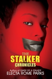 The Stalker Chronicles ebook by Electa Rome Parks