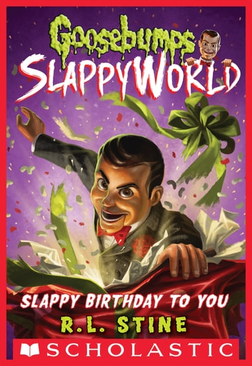 Slappy Birthday to You (Goosebumps SlappyWorld #1) ebook by R.L. Stine