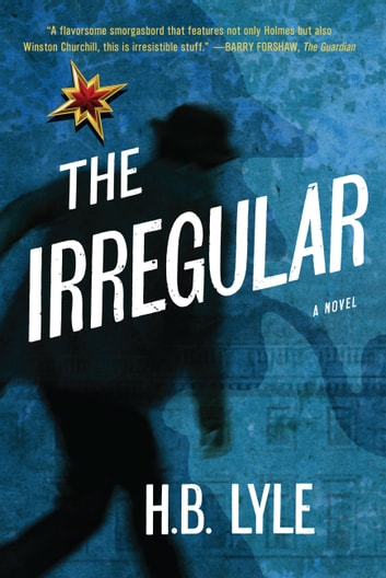 The Irregular - A Different Class of Spy ebook by H.B. Lyle