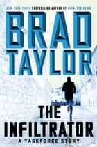 The Infiltrator - A Taskforce Story ekitaplar by Brad Taylor
