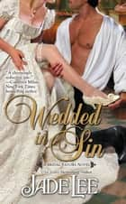 Wedded in Sin ebook by Jade Lee