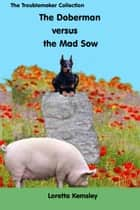 Hans and the Mad Sow ebook by Loretta Kemsley