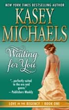 Waiting for You ebook by Kasey Michaels