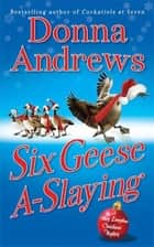 Six Geese A-Slaying ebook by Donna Andrews