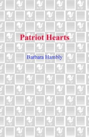 Patriot Hearts - A Novel of the Founding Mothers ebook by Barbara Hambly
