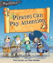 Pirates Can Pay Attention ebook by Easton, Tom