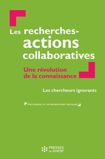 Les recherches-actions collaboratives ebook by Les chercheurs ignorants