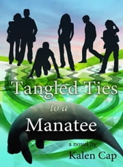 Tangled Ties to a Manatee ebook by Kalen Cap