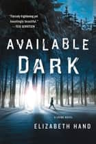 Available Dark ebook by Elizabeth Hand
