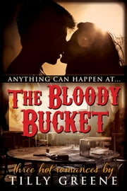 The Bloody Bucket ebook by Tilly Greene