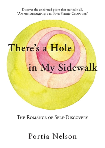There's a Hole in My Sidewalk - The Romance of Self-Discovery ebook by Portia Nelson