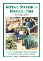 Getting Started in Permaculture ebook by Ross Mars,Jenny Mars