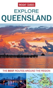 Insight Guides: Explore Queensland ebook by Insight Guides