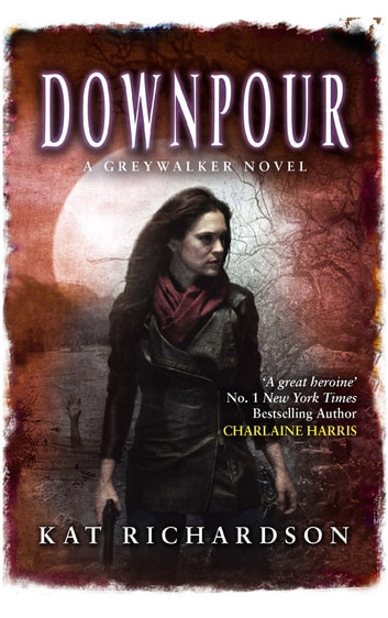 Downpour - Number 6 in series ebook by Kat Richardson