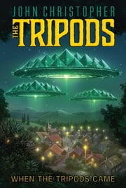When the Tripods Came ebook by John Christopher