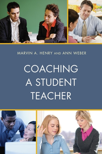 Coaching a Student Teacher ebook by Marvin A. Henry,Ann Weber