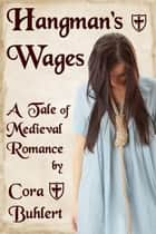 Hangman's Wages ebook by Cora Buhlert