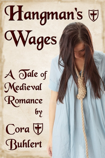 Hangman's Wages - A Tale of Medieval Romance ebook by Cora Buhlert
