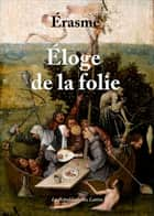 Éloge de la folie ebook by Érasme