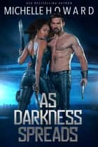 As Darkness Spreads ebook by Michelle Howard