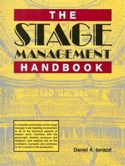 The Stage Management Handbook ebook by Ionazzi, Daniel
