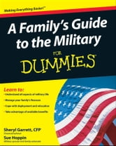 A Family's Guide to the Military For Dummies ebook by Sheryl Garrett,Sue Hoppin