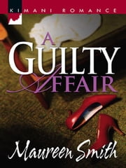 A Guilty Affair ebook by Maureen Smith