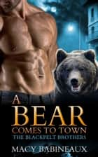 A Bear Comes to Town ebook by Macy Babineaux