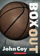 Box Out ebook by John Coy