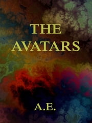 The Avatars ebook by A.E.,George W. Russell