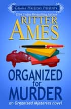 Organized for Murder - Organized Mysteries book #1 ebook by Ritter Ames
