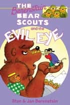 The Berenstain Bears Chapter Book: The Evil Eye ebook by Mike Berenstain, Stan Berenstain, Jan Berenstain