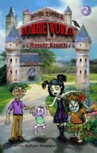 Moore Zombies: Zombie World ebook by Wendy Knuth