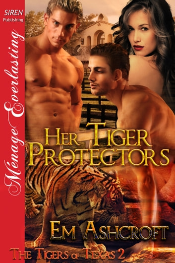 Her Tiger Protectors ebook by Em Ashcroft