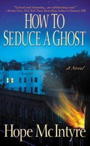 How to Seduce a Ghost ebook by Hope McIntyre