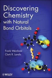 Discovering Chemistry With Natural Bond Orbitals ebook by Frank Weinhold
