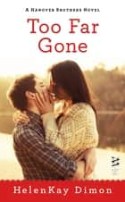 Too Far Gone ebook by HelenKay Dimon