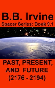 Past, Present, and Future (2176-2194) ebook by B.B. Irvine