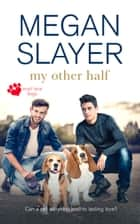 My Other Half ebook by Megan Slayer