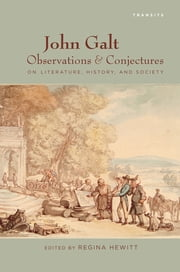 John Galt - Observations and Conjectures on Literature, History, and Society ebook by Regina Hewitt