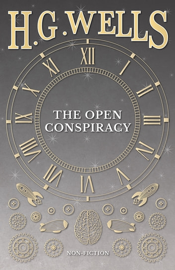 The Open Conspiracy ebook by H. G. Wells