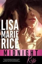 Midnight Kiss ebook by Lisa Marie Rice