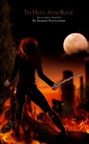 To Hell and Back (Hellcat Series Book 4) ebook by Sharon Hannaford