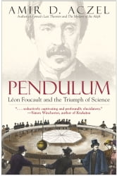 Pendulum - Leon Foucault and the Triumph of Science ebook by Amir  D. Aczel