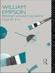 William Empson - Prophet Against Sacrifice ebook by Paul H. Fry