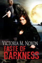 Taste of Darkness ebook by Victoria M. Noxon