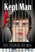 Kept Man ebook by Bea
