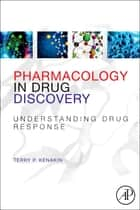 Pharmacology in Drug Discovery ebook by Terry Kenakin
