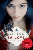 A Little in Love ebook by Susan E. Fletcher