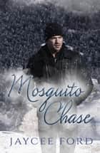 Mosquito Chase - Love Bug Series, #4 ebook by Jaycee Ford